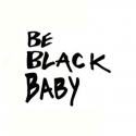"PreOrder ""Be Black Baby"" by Laughing Man on iTunes now!"